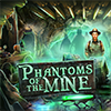 Phantoms of the Mine